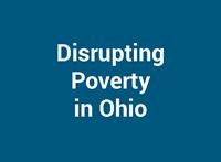 Disrupting Poverty in Ohio