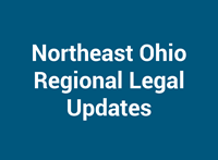 Northeast Ohio Regional Legal Updates
