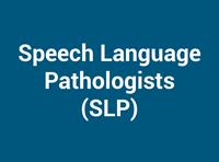 Speech Language Pathologists (SLP)