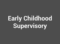 Early Childhood Supervisory