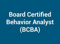 Board Certified Behavior Analyst (BCBA)