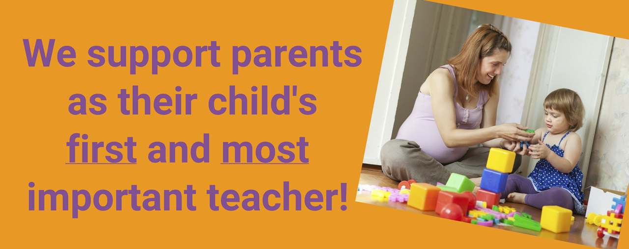 Bright Beginnings supports parents as their child's first and most important teacher