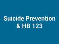 Suicide Prevention & HB 123